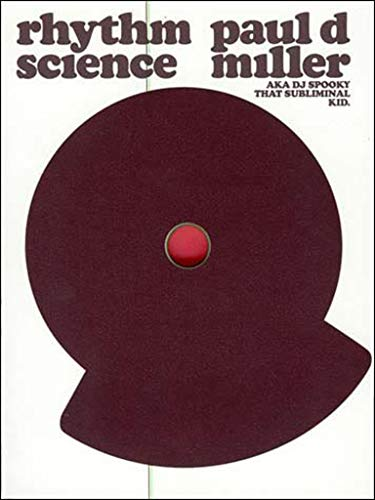 Rhythm Science (Mediaworks Pamphlets), Paul D. Miller aka Dj Spooky that Subliminal Kid