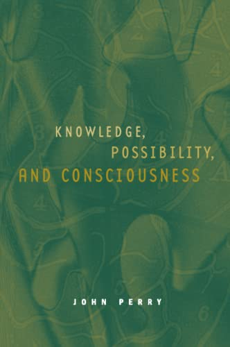 Knowledge, Possibility, and Consciousness, by Perry, J.