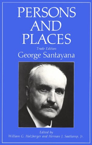 Persons and Places: The Background of My Life, by Santayana, G.