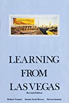 Learning from Las Vegas - Revised Edition: The Forgotten Symbolism of Architectural Form by Robert Venturi