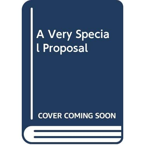 A Very Special Proposal Metcalfe Romance Mills Boon Board book 9780263195156