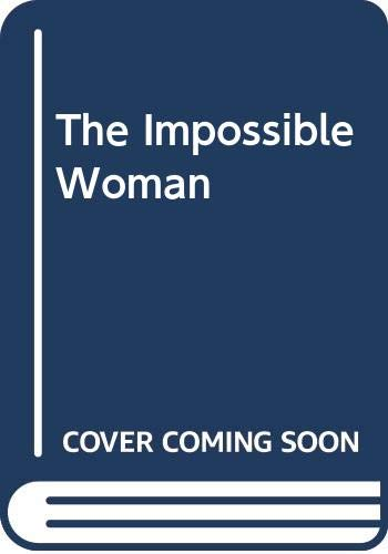 The Impossible Woman (Bestseller Romance)