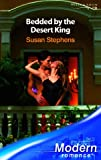 Bedded by the Desert King (Modern Romance)