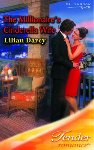 The Millionaire's Cinderella Wife (Tender Romance) Lilian Darcy