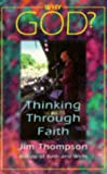 Why God? Thinking Through Faith