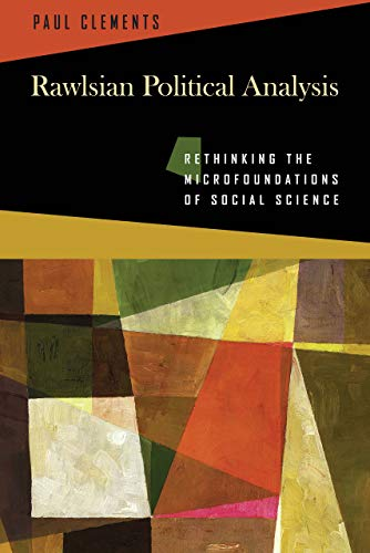Rawlsian Political Analysis: Rethinking the Microfoundations of Social Science
