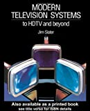 Modern Television Systems: To Hdtv & Beyond