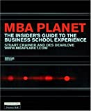 Buy MBA Planet: The Insider's Guide to the Business School Experience from Amazon