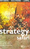 Buy Strategy Safari: The Complete Guide Through the Wilds of Strategic Management from Amazon