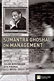 Buy Sumantra Ghoshal on Management: A Force for Good from Amazon