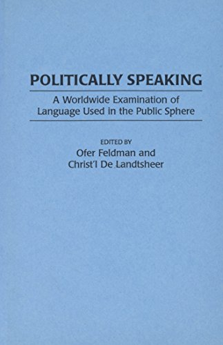 PDF Politically Speaking A Worldwide Examination of Language Used in the Public Sphere