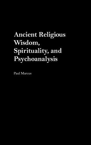 Ancient Religious Wisdom, Spirituality and Psychoanalysis