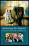 Redressing the Emperor: Improving Our Children's Public Mental Health System (Contemporary Psychology)