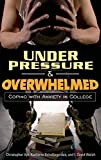 Under Pressure and Overwhelmed