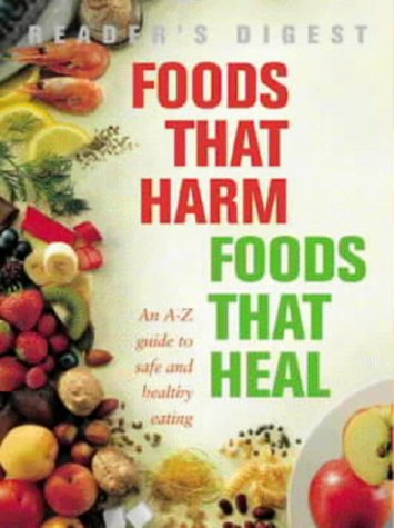 Foods That Harm, Foods That Heal (Readers Digest)