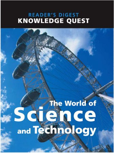 World of Science & Technology (Readers Digest Knowledge Quest)