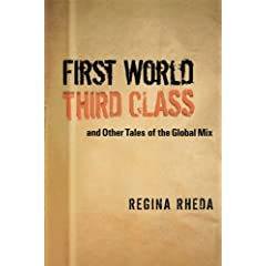 First World Third Class and Other Tales of the Global Mix (Texas Pan American Literature in Translation)
