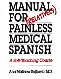 Manual for Relatively Painless Medical Spanish: A Self-Teaching Course - book cover picture