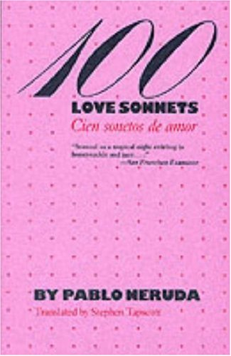 100 Love Sonnets: Cien sonetos de amor (Texas Pan American Series) (English and Spanish Edition), Neruda, Pablo