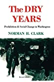 The Dry Years: Prohibition and Social Change in Washington