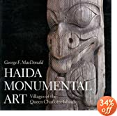 Haida Monumental Art: Villages of the Queen Charlotte Islands