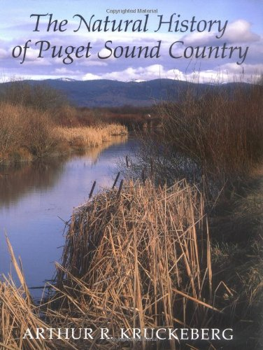 The Natural History of Puget Sound Country (Weyerhaeuser Environmental Books), Kruckeberg, Arthur R.