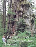 Champion Trees of Washington State, Van Pelt, Robert; Pelt, Robert