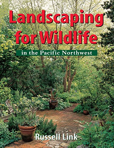 Landscaping for Wildlife in the Pacific Northwest, Link, Russell