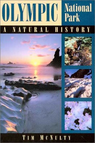 Olympic National Park: A Natural History, McNulty, Tim