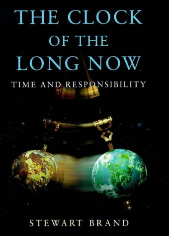 The Clock of the Long Now: Time and Responsibility (Master Minds), BRAND Stewart