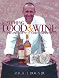 Matching Food & Wine : Classic and Not So Classic Combinations