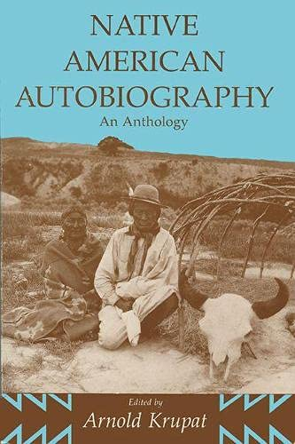 Native American Autobiography: An Anthology