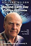 Beyond Earth Day: Fulfilling the Promise/Paul A. Wozniak