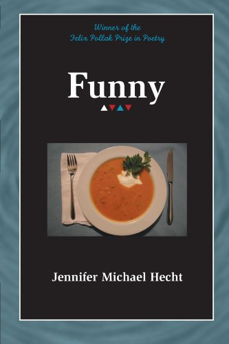 Funny (Wisconsin Poetry Series). By Jennifer Michael Hecht