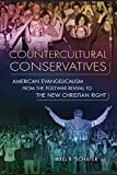 Countercultural Conservatives: American Evangelicalism from the Postwar Revival to the New Christian Right book cover