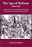 The Age of Reform, 1250-1550: An Intellectual and Religious History of Late Medieval and Reformation Europe, Ozment, Steven