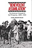 Benevolent Assimilation : The American Conquest of the Philippines, 1899-1903 - book cover picture
