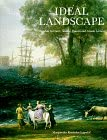 Ideal Landscape: Annibale Carracci, Nicolas Poussin and Claude   Lrrain by Margaretha Rossholm Lagerlof