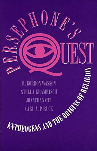 Persephone's Quest: Entheogens and the Origins of Religion, Wasson, R. Gordon; Kramrisch, Stella; Ruck, Dr. Carl; Ott, Jonathan
