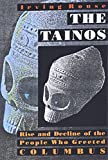The Tainos: Rise & Decline of the People Who Greeted Columbus