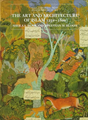 The|art and architecture of Islam 1250-1800 | Blair, Sheila (1948-....). Auteur