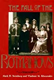 The Fall of the Romanovs : Political Dreams and Personal Struggles in a Time of Revolution (Annals of Communism Series) - book cover picture
