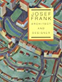 Josef Frank, Architect and Designer: An Alternative Vision of the Modern Home