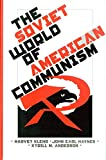 The Soviet World of American Communism (Annals of Communism)