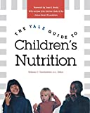 The Yale Guide to Children`s Nutrition