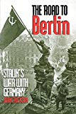 The Road to Berlin: Stalin's War With Germany