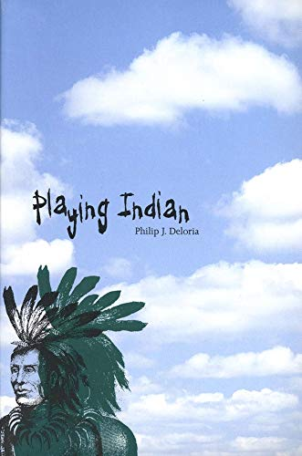 Playing Indian (Yale Historical Publications Series), Deloria, Philip J.