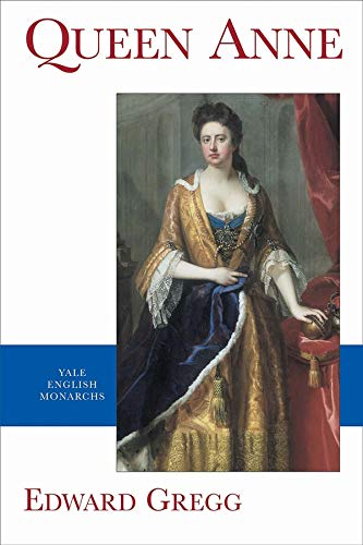 Queen Anne (Yale English Monarchs Series)
