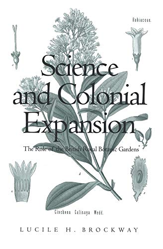 Science and Colonial Expansion: The Role of the British Royal Botanic Garden, Brockway, Ms. Lucile H.; Brockway, Lucile H.