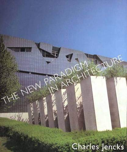 The New Paradigm in Architecture: The Language of Postmodernism by Charles Jencks